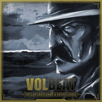 Volbeat-Outlaw-Gentlemen-Shady-Ladies
